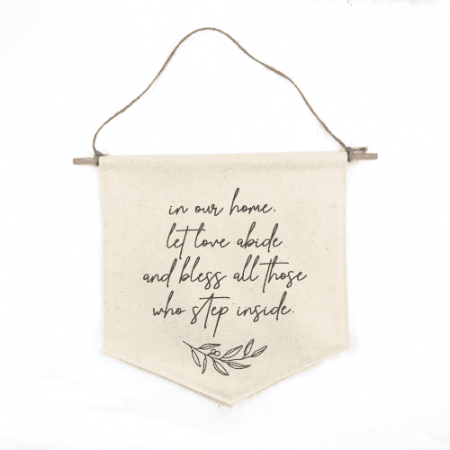 Let Love Abide Canvas Wall Hanging, Prayer for Our Home Wall Art